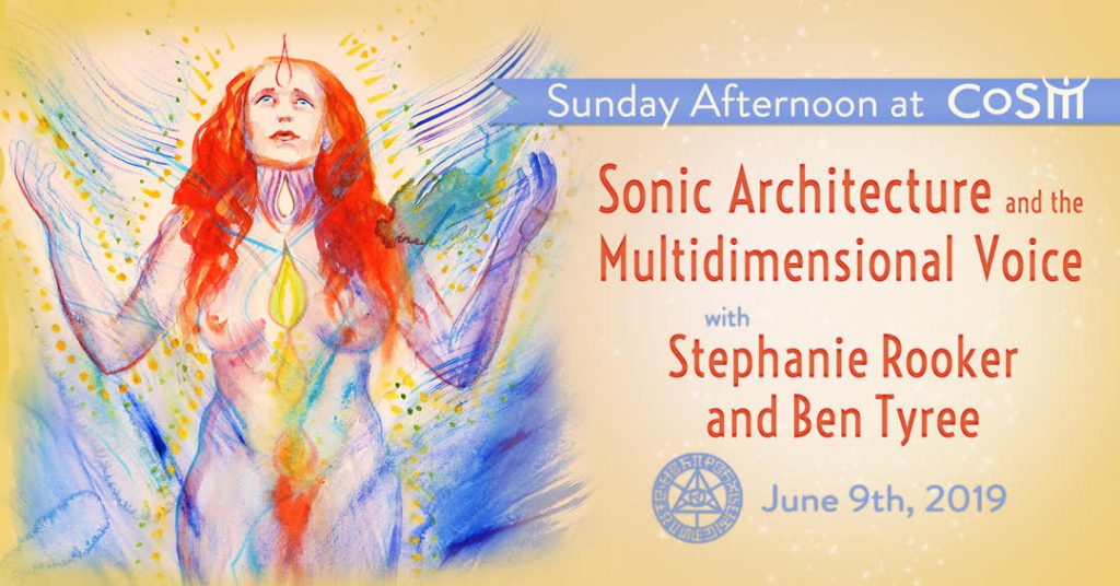 WORKSHOP:  Sonic Architecture & The Multidimensional Voice w/Ben Tyree @ Chapel of Sacred Mirrors (CoSM) | Wappingers Falls | New York | United States