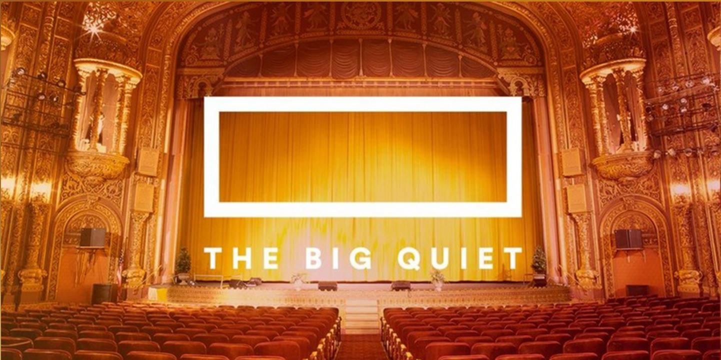 EVENT:  The Big Quiet @ United Palace | New York | New York | United States
