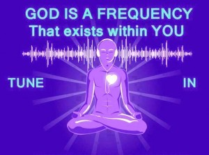 God is a Frequency that exists within YOU